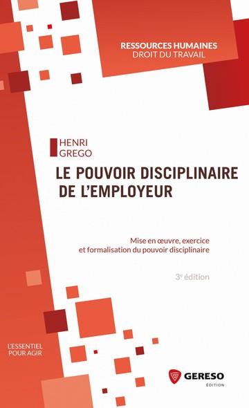 Le pouvoir disciplinaire de l'employeur : Mise en oeuvre, exercice et formalisation du pouvoir disciplinaire