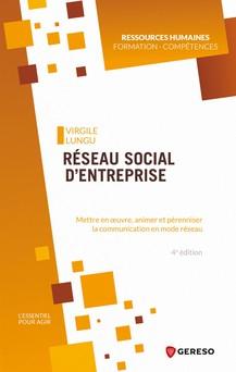 Réseau social d'entreprise : Mettre en oeuvre, animer et pérenniser la communication en mode réseau | Virgile Lungu