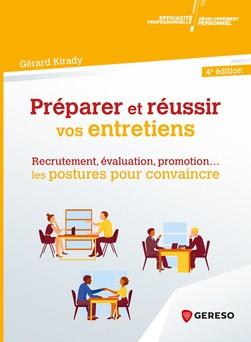 Preparer et reussir vos entretiens : Recrutement, évaluation, promotion... les postures pour convaincre | Gérard Kirady