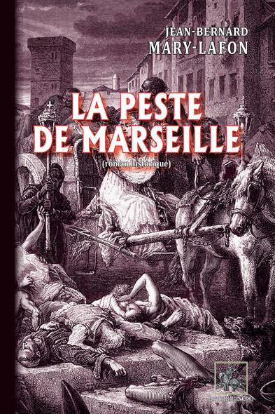 La Peste de Marseille : (roman historique)
