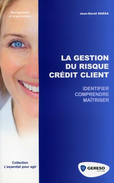 La gestion du risque crédit client : Identifier, comprendre, maîtriser