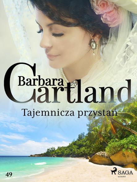 Tajemnicza przystań - Ponadczasowe historie miłosne Barbary Cartland