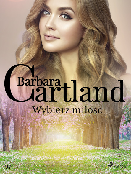 Wybierz miłość - Ponadczasowe historie miłosne Barbary Cartland