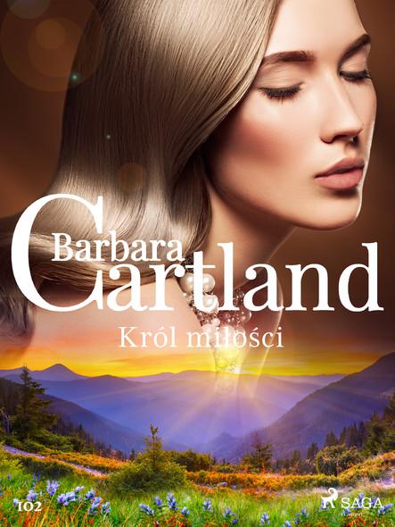 Król miłości - Ponadczasowe historie miłosne Barbary Cartland
