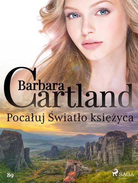 Pocałuj Światło księżyca - Ponadczasowe historie miłosne Barbary Cartland