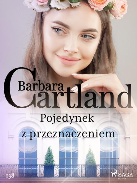 Pojedynek z przeznaczeniem - Ponadczasowe historie miłosne Barbary Cartland