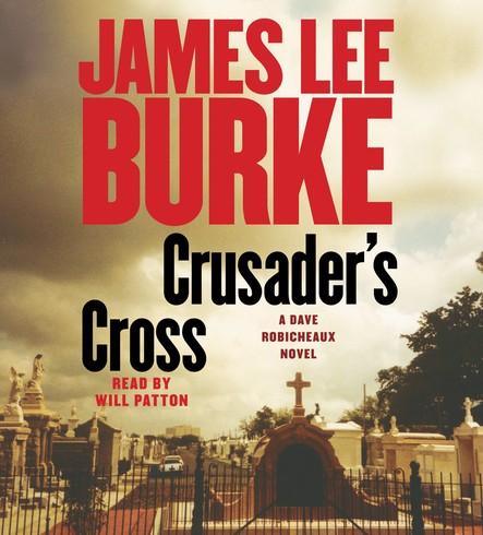 Crusader's Cross : A Dave Robicheaux Novel