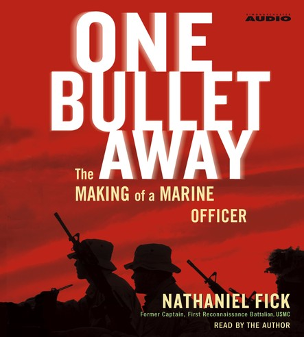 One Bullet Away : The Making of a Marine Officer