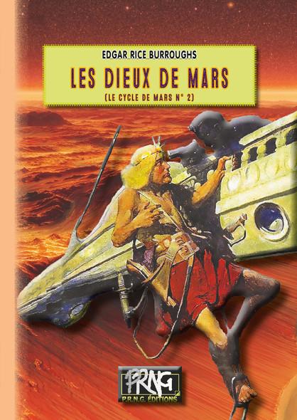 Les Dieux de Mars : (cycle de Mars n° 2)