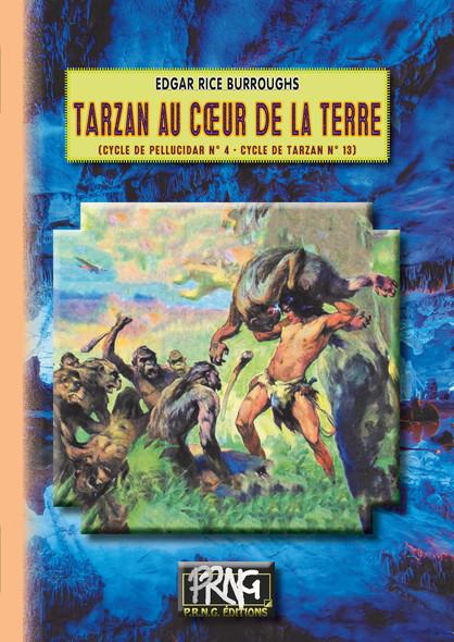 Tarzan au cœur de la Terre : (Cycle de Pellucidar n° 4)