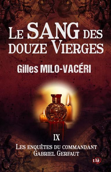 Le sang des douze vierges : Les enquêtes du commandant Gabriel Gerfaut Tome 9