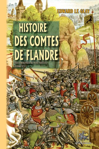 Histoire des Comtes de Flandre (Tome Ier : des origines au XIIIe siècle)