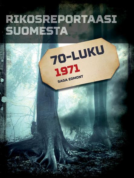 Rikosreportaasi Suomesta 1971