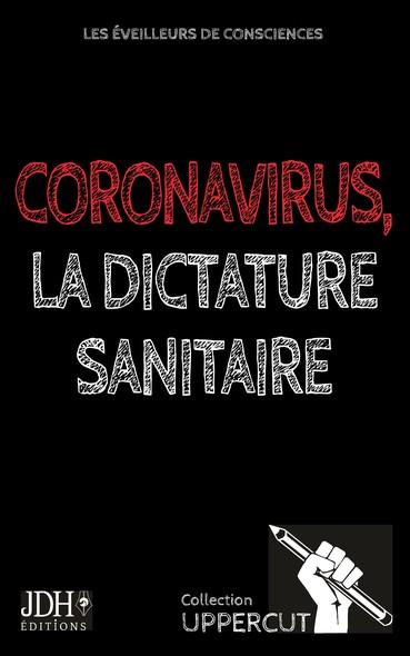 Coronavirus, la dictature sanitaire : Collection UPPERCUT