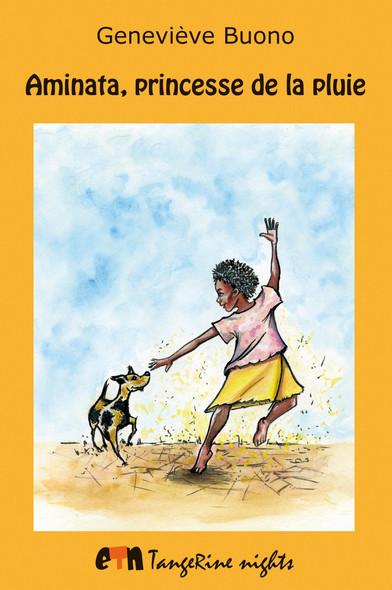 Aminata, princesse de la pluie : Conte africain