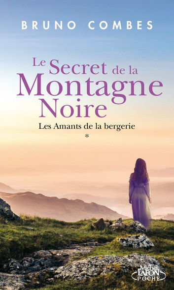 Le secret de la Montagne noire, t.1 - Les amants de la bergerie