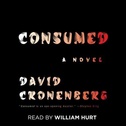 Consumed : A Novel