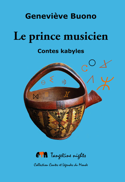 Le prince musicien : Contes kabyles
