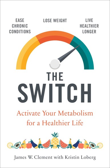 The Switch : Activate your metabolism for a healthier life