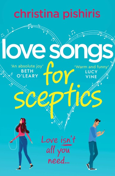 Love Songs for Sceptics : A laugh-out-loud debut love story you won't want to miss!