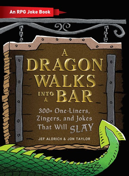 A Dragon Walks Into a Bar : An RPG Joke Book