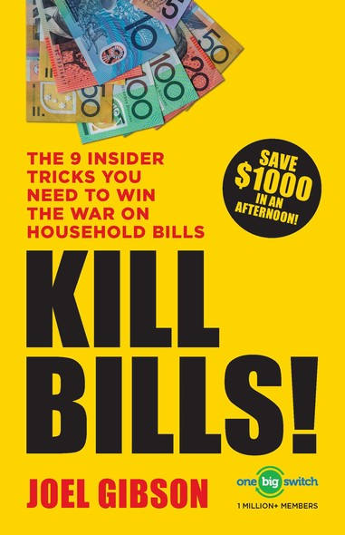 KILL BILLS! : The 9 Insider Tricks You'll Need to Win the War on Household Bills