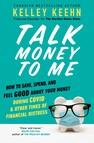 Talk Money to Me : Save Well, Spend Some, and Feel Good About Your Money