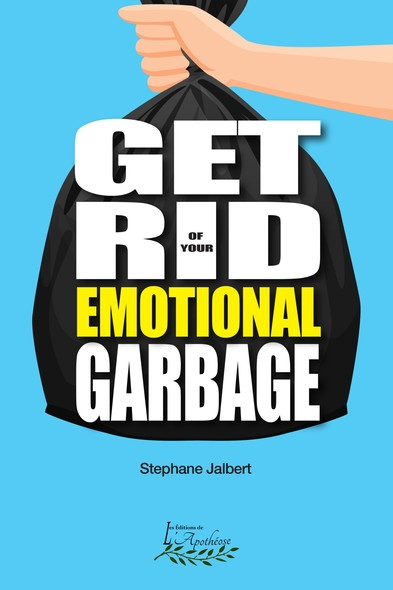 Get rid of your emotional garbage