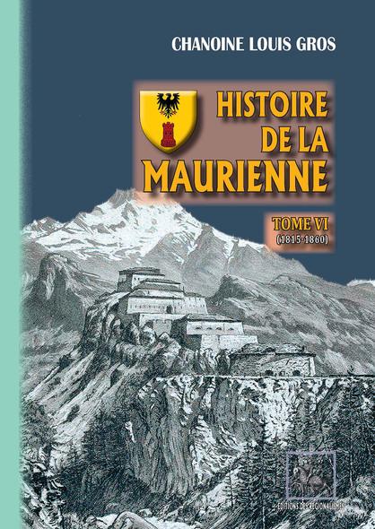 Histoire de la Maurienne (Tome 6) : 1815-1860