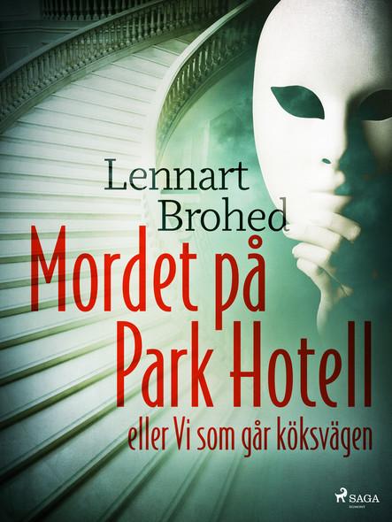 Mordet på Park Hotell eller Vi som går köksvägen