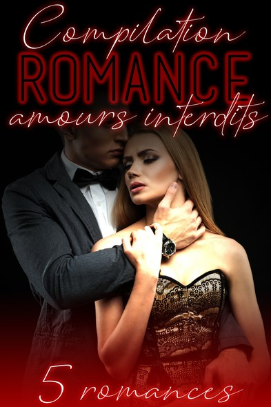 Amours INTERDITS: 5 Romances Adultes