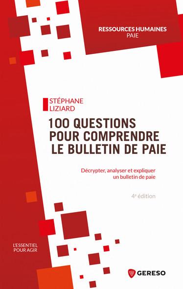 100 questions pour comprendre le bulletin de paie : Decrypter, analyser et expliquer un bulletin de paie