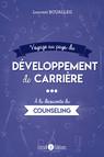 Voyage au pays du développement de carrière - À la découverte du counseling