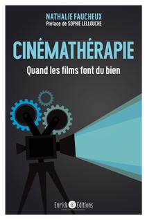 Cinémathérapie - Quand les films font du bien |