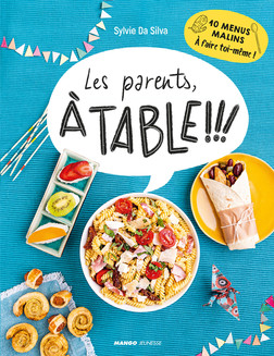 Les parents, à table ! : 10 menus malins à faire toi-même ! | Sylvie Da Silva