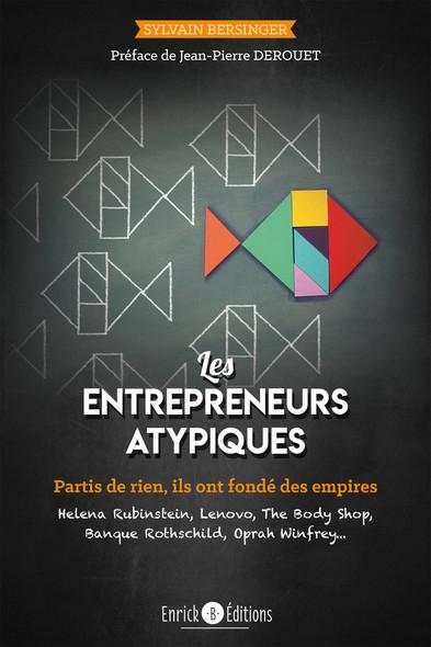 Les entrepreneurs atypiques - Partis de rien, ils ont fondés des empires