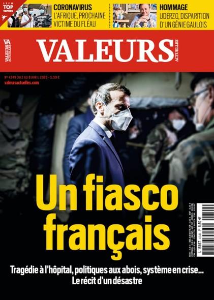 Valeurs Actuelles - Avril 2020 - Un fiasco français
