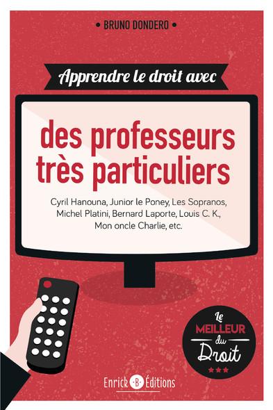 Apprendre le droit avec des professeurs très particuliers - Cyril Hanouna, Junior le poney, Les Sopranos, Michel Platini, Bernard Laporte, Louis C.K, Mon Oncle Charlie etc...