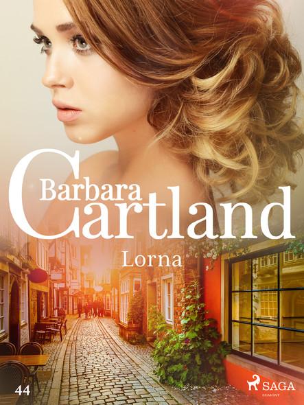 Lorna - Ponadczasowe historie miłosne Barbary Cartland