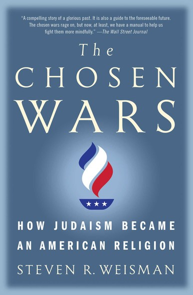 The Chosen Wars : How Judaism Became an American Religion