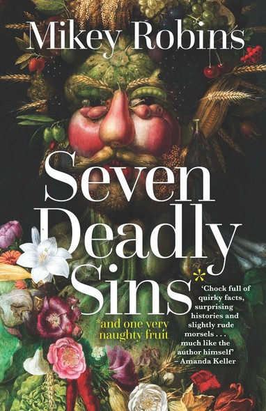 Seven Deadly Sins and One Very Naughty Fruit