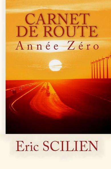 CARNET DE ROUTE : ANNEE ZERO