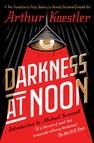 Darkness at Noon : A Novel