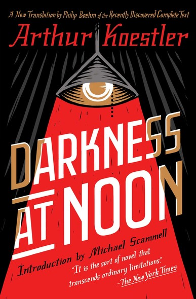 Darkness at Noon : A Novel