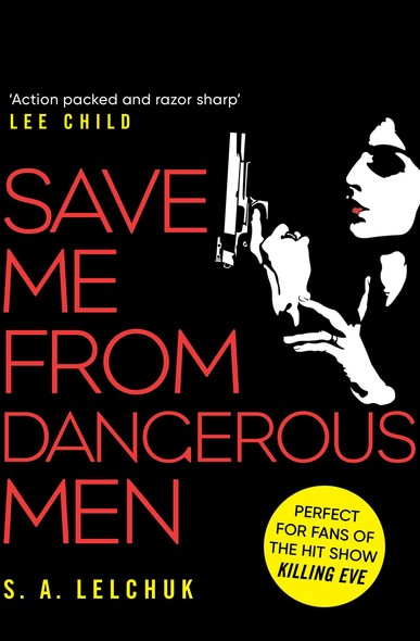 Save Me from Dangerous Men : The new Lisbeth Salander who Jack Reacher would love! A must-read for 2019