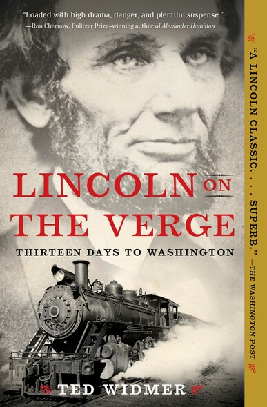 Lincoln on the Verge : Thirteen Days to Washington