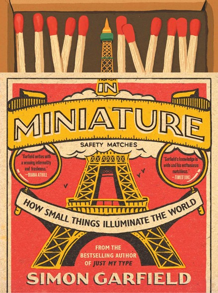 In Miniature : How Small Things Illuminate the World