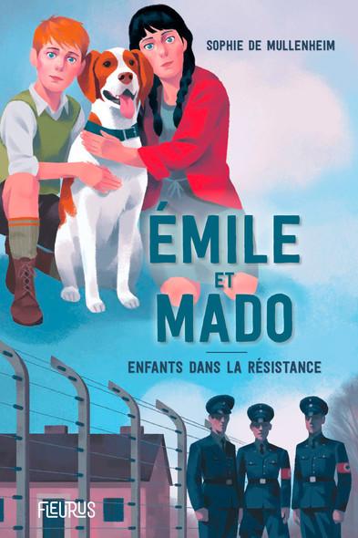 Émile et Mado. Enfants dans la Résistance