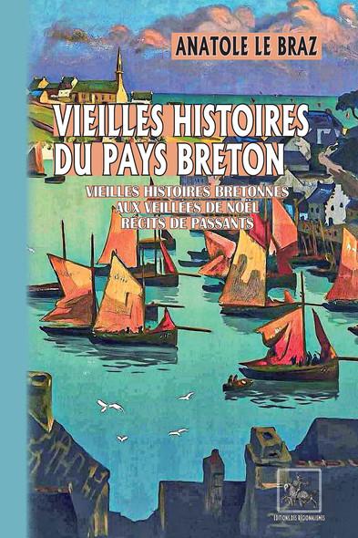 Vieilles histoires du Pays breton : (vieilles histoires bretonnes • Aux veillées de Noël • Récits de passants)
