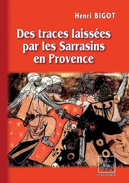 Des traces laissées par les Sarrasins en Provence